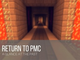 Return to PMC:  A Glance at the Past Minecraft Blog Post