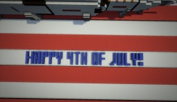 Happy 4th of July! - Special Minecraft Project