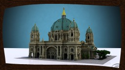 Berlin Cathedral [Berliner Dom] Minecraft Map & Project