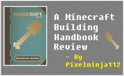 The Official Minecraft Building Handbook Isn't Very Helpful Minecraft Blog Post