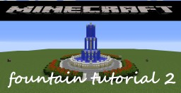 Fountain Tutorial 2 Minecraft Project