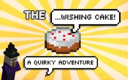 The Wishing Cake - An Adventure v1.0 Minecraft Map & Project