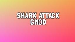 SHARK ATTACK (Garry's Mod)