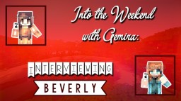 Into the Weekend with Gemira™: Interviewing Beverly Minecraft Blog