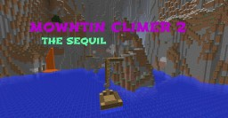 MOWNTIN CLIMER 2; THE SEQUIL Minecraft Map & Project