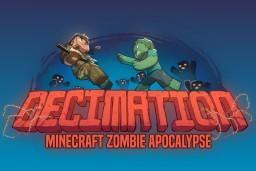 Decimation - Realistic Zombie Apocalypse Minecraft Mod