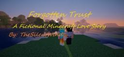 Forgotten Trust | TheSilentWind Minecraft Blog Post