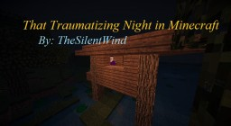 That Traumatizing Night in Minecraft | TheSilentWind