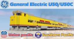 [1.5:1 Scale] GE U50/U50C Union Pacific & Southern pacific diesel electric locomotives Minecraft