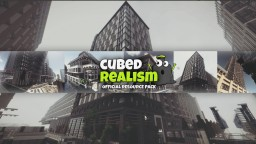 Official Cubed Realism [REALISTIC] [MODERN]