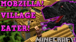 Minecraft: MOBZILLA! VILLAGE EATER! OreSpawn Mod Showcase! Minecraft Blog Post