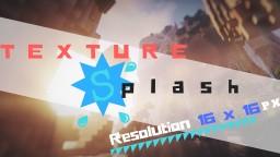 TextureSplash [16x16] Minecraft Texture Pack