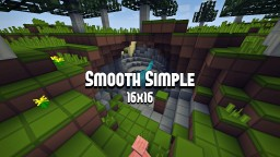 [16x16] Smooth Simple Minecraft Texture Pack