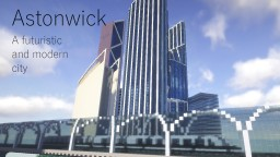Astonwick, a Modern Minecraft City Minecraft Project