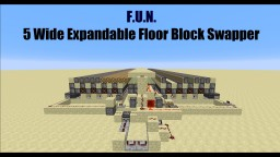 Minecraft - 5 Wide Expandable Floor Block Swapper Minecraft Project