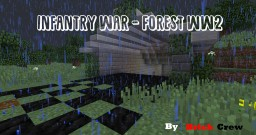 Infantry War - Forest WW2 Minecraft Project