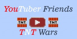 YouTuber Friends TNT Wars (1.12 TNT Wars Map) Minecraft Map & Project