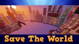 Save The World - Part 1  - RELEASED! Minecraft Project