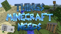 Things that Minecraft NEEDS - Blog Contest Entry Minecraft Blog Post