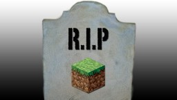 Minecraft is not the same.... Minecraft Blog Post