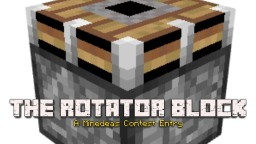 The Rotator Block ~ Minedeas 2 Contest Entry Minecraft Blog Post