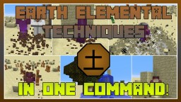 Earth Elemental Techniques In One Command! Minecraft Map & Project