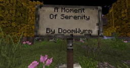 A Moment of Serenity Minecraft Map & Project