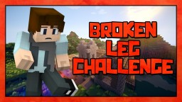 Broken Leg Challenge Minecraft Map & Project