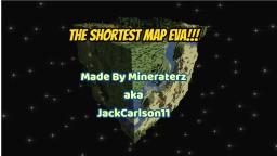 The Shortest Minecraft Map Eva!! Minecraft Project