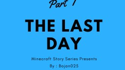 Minecraft Story Series - The Last Day Part 1 Minecraft Map & Project