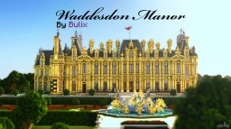 The Waddesdon Manor | A Neo-Renaissance manor Minecraft Map & Project
