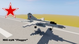 "Mikoyan-Gurevich MiG-23M ""Flogger"" 1,5:1 Minecraft Project"
