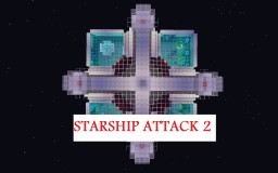 Starship attack 2 [Adventure Map] Minecraft Project