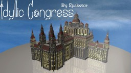 Idyllic Congress [by Spakstor] Minecraft Project