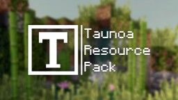 Taunoa Resource Pack 32x32  [1.12] Minecraft Texture Pack