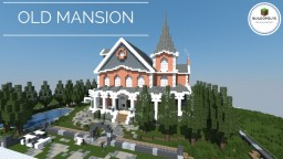 OLD MANSION - Buildopolys Minecraft Map & Project