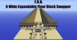 Minecraft - F.U.N. 6 Wide Expandable Floor Block Swapper Minecraft Project