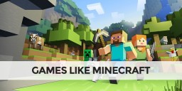 5 Games Every Minecraft Fan Should Try Minecraft Blog Post