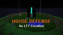 House Defense LF7 1.12+ Minecraft Map & Project