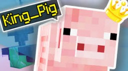 KING PIG :REVISED VERSION Minecraft Map & Project