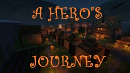 A Hero's Journey (Adventure Map) Minecraft Project
