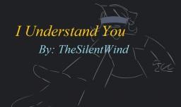 Poem | I Understand You | TheSilentWind Minecraft Blog Post