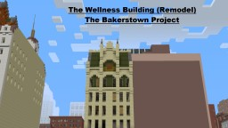 The Wellness Building (Remodel) The Bakerstown Project Minecraft Map & Project