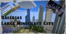 Balérias /Minecraft City Minecraft Map & Project
