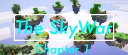 The SkyWar - Chapter 1 Minecraft Blog Post
