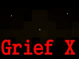 Grief X Minecraft Horror map Version 1.10.2  !!!!!!!!!!!! Minecraft Project