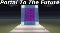 Portal To the Future Minecraft Project