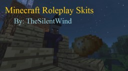 Roleplay Skits | TheSilentWind Minecraft Blog