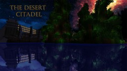The Desert Citadel [CTM] Minecraft Map & Project