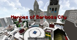 Heroes of Barbosa City Minecraft Project